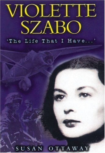 9780850527803: VIOLETTE SZABO: The Life That I Have