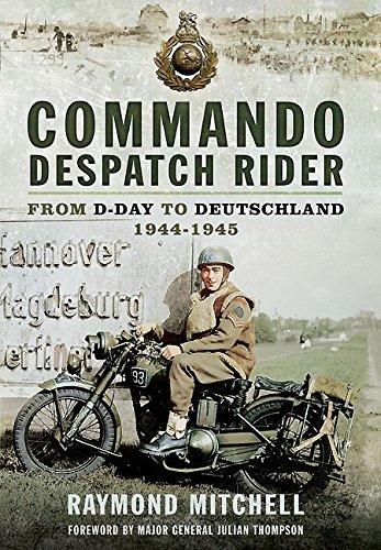 9780850527971: Commando Despatch Rider: From D-Day to Deutschland 1944-45