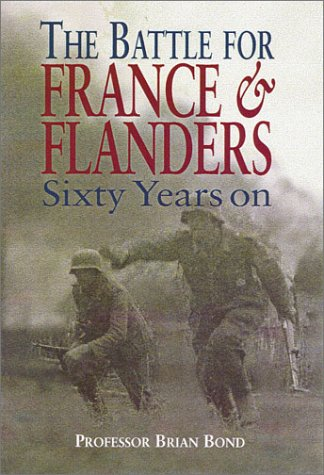 9780850528114: The Battle of France and Flanders 1940: Sixty Years on