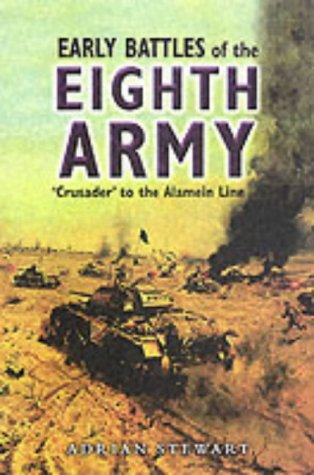 9780850528510: Early Battles of the Eighth Army: Crusader to the Alamein Line