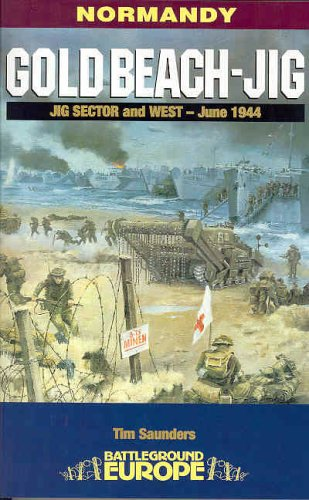 Gold Beach - JIG: Jig Sector and West - June 1944 (Battleground Europe) (0850528666) by Tim Saunders