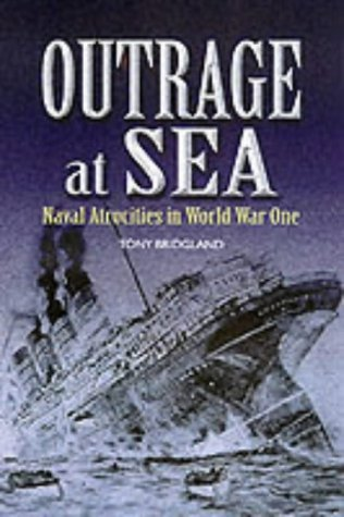 9780850528770: Outrage at Sea: Naval Atrocities in World War One