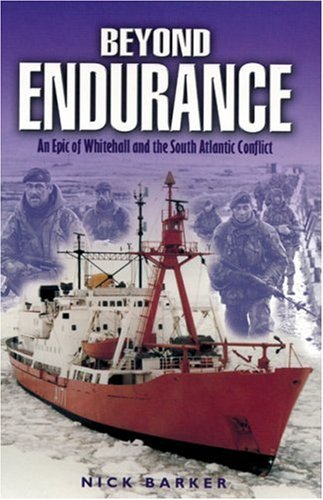 9780850528794: Beyond Endurance: An Epic of Whitehall and the South Atlantic Conflict