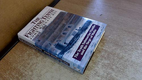 9780850528916: The Fighting Tenth: The Tenth Submarine Flotilla and Siege of Malta