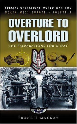 9780850528923: Overture to Overlord: The Preparations for D-day (Special Operations of World War Two, Northwest Europe S.)