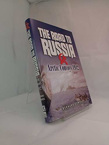 9780850528985: The Road to Russia: Arctic Convoys 1942-1945