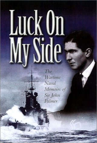 9780850529104: Luck on My Side: the diaries and reflections of a young wartime sailor 1939-45