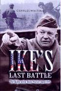 Ike's Last Battle: The Battle of the Ruhr Pocket April 1945 (9780850529142) by Whiting, Charles