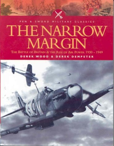 9780850529159: NARROW MARGIN: The Battle of Britain and the Rise of Air Power 1930-1949 (Pen and Sword Military Classics)