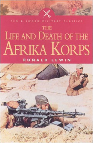 9780850529319: The Life and Death of the Afrika Korps: A Biography (Pen & Sword Military Classics)