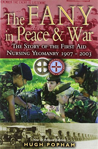 9780850529340: The FANY in Peace and War: The Story of the First Aid Nursing Yeomanry, 1907-2003