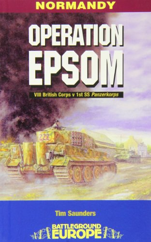 OPERATION EPSOM (Battleground Europe) (0850529549) by Saunders, Tim