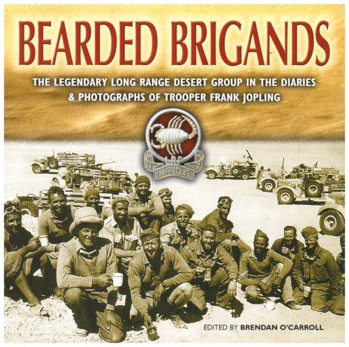 9780850529555: Bearded Brigands: The legendary Long Range Desert Group in the diaries and photographs of Trooper Frank Jopling
