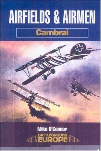 9780850529586: Airfields and Airmen: Cambrai (Battleground Europe)