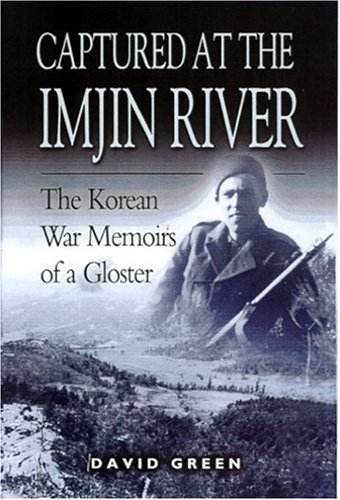9780850529593: Captured at the Imjin River: The Korean War Memoirs of a Gloster