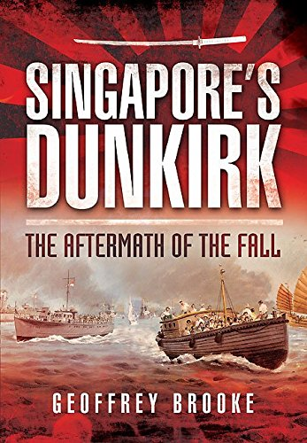 9780850529715: Singapore's Dunkirk: The Aftermath of the Fall