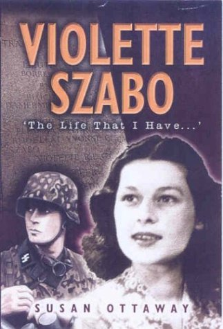 9780850529760: Violette Szabo: The Life That I Have