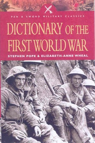 9780850529791: Dictionary of the First World War (Pen and Sword Military Classics)