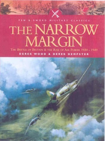 9780850529838: The Narrow Margin: The Battle of Britain and the Rise of Air Power 1930-1949 (Pen & Sword Military Classics)