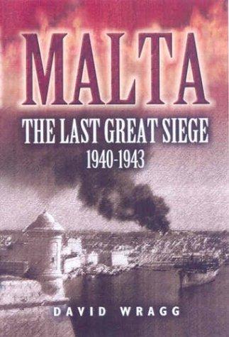 9780850529906: Malta: The Last Great Siege 1940-1943 (Battleground)