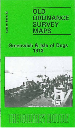 9780850541557: Greenwich and the Isle of Dogs 1913: London Sheet 092.3 (Old O.S. Maps of London)