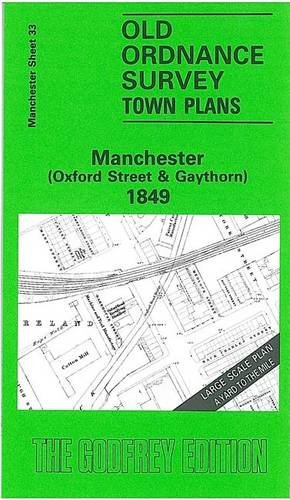 9780850541618: Manchester (Oxford Street and Gaythorn) 1849: Manchester Sheet 33 (Old Ordnance Survey Maps of Manchester)