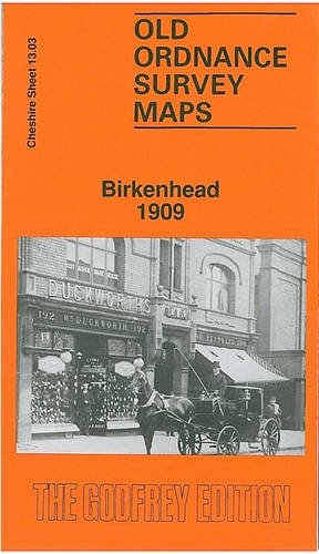 9780850541908: Birkenhead 1909: Cheshire Sheet 13.03 (Old O.S. Maps of Cheshire)