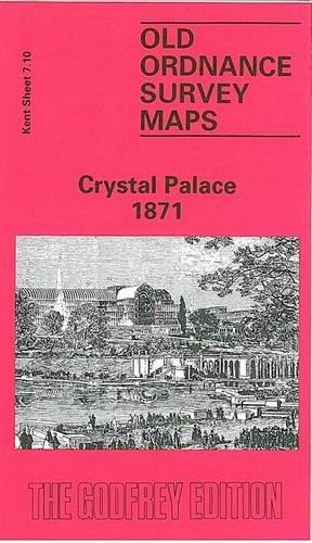 9780850542417: Crystal Palace 1871: Kent Sheet 7.10 (Old O.S. Maps of Kent)