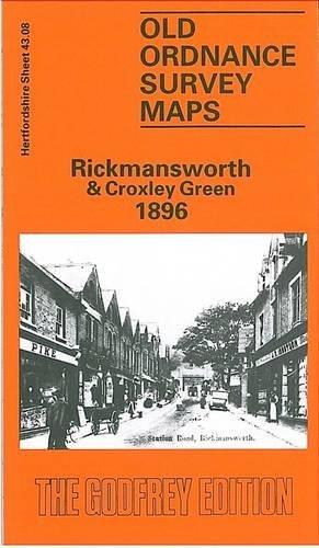 9780850543513: Rickmansworth & Croxley Green 1896: Hertfordshire Sheet 43.08 (Old O.S. Maps of Hertfordshire)