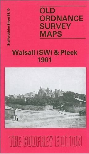 9780850544411: Walsall (South West) and Pleck 1901: Staffordshire Sheet 63.10 (Old O.S. Maps of Staffordshire)