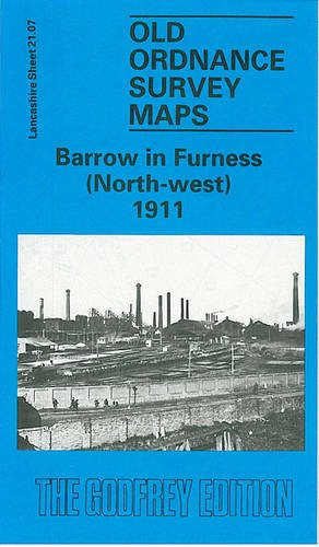 9780850544619: Barrow-in-Furness (North West) 1911: Lancashire Sheet 21.07 (Old O.S. Maps of Lancashire)
