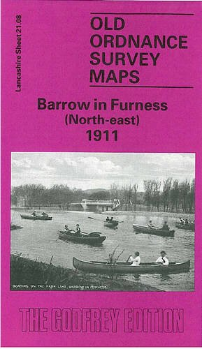 Barrow-in-Furness (North-East) 1911: Lancashire Sheet 21.08 (Old O.S. Maps of Lancashire) (085054467X) by [???]