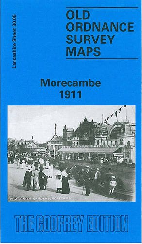 9780850545463: Morecambe 1911: Lancashire Sheet 30.05a (Old O.S. Maps of Lancashire)