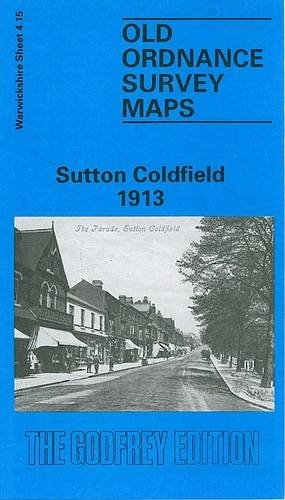 9780850546156: Sutton Coldfield 1913: Warwickshire Sheet 4.15 (Old O.S. Maps of Warwickshire)