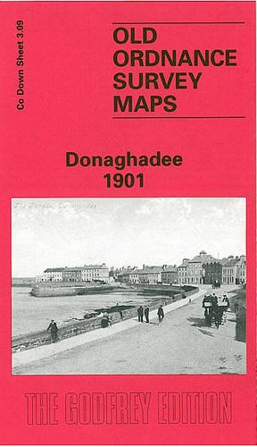 9780850547535: Donaghadee 1901: Co Down Sheet 3.09 (Old Ordnance Survey Maps of County Down)
