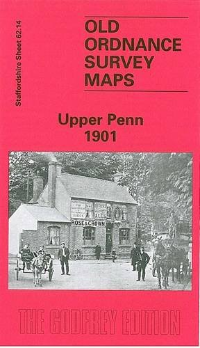 Upper Penn 1901: Staffordshire Sheet 62.14 (Old O.S. Maps of Staffordshire) (0850548152) by Angus Dunphy