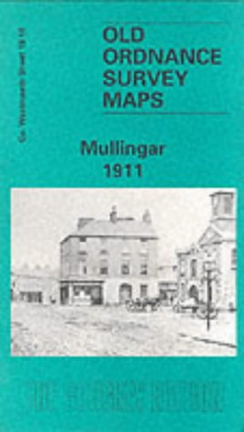 Mullingar 1911: Westmeath Sheet 19.10 (Old O.S. Maps of County Westmeath) (0850548551) by [???]