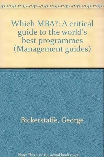 9780850585797: Which MBA?: A critical guide to the world's best programmes (Management guides)