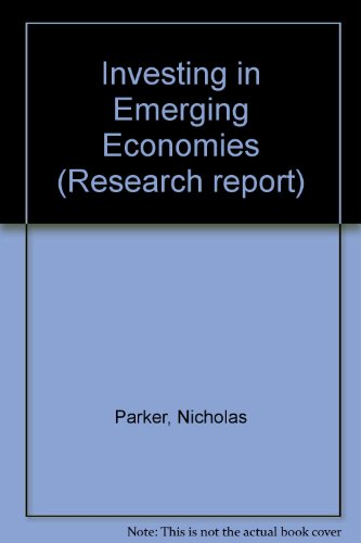 Investing in Emerging Economies [Jul 01, 1993] Parker, Nicholas et The IFC