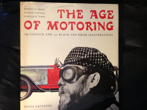The Age of Motoring: Ronald Barker (Author), D B Tubbs (Author), Ami Guichard (Designer), Pierre ...