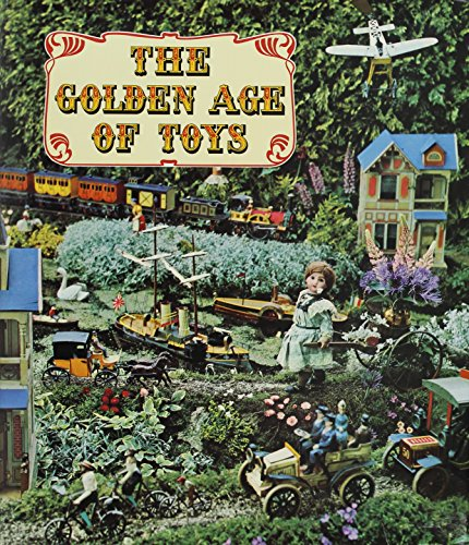 The Golden Age of Toys: Remise, Jac; Fondin, Jean