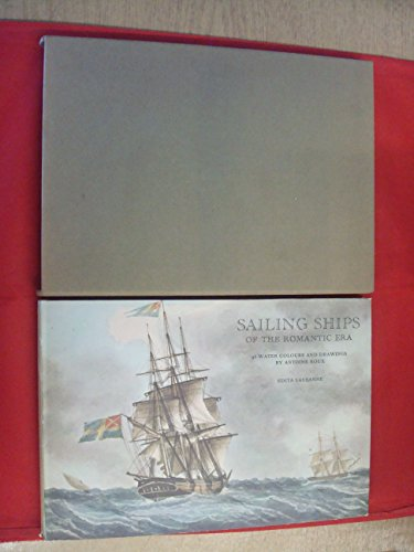 Sailing Ships of the Romantic Era (19th Century Albums): Roux, Antoine
