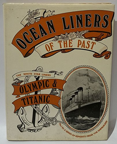 """9780850590463: Ocean Liners of the Past: White Star Triple-screw Atlantic Liners """"Olympic"""" and """"Titanic"""" No. 1"""