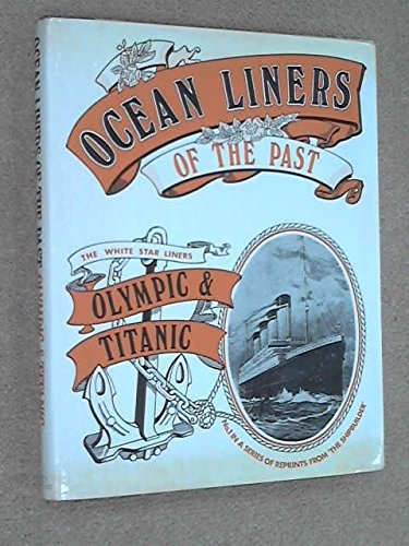 Ocean Liners of the Past: White Star Triple-Screw Atlantic Liners