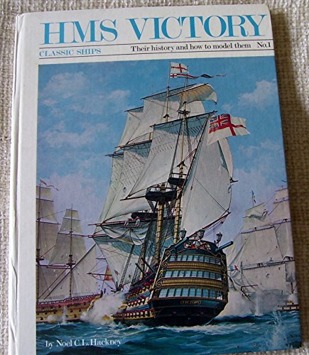 9780850590531: Classic Ships, Their History and How to Model Them: H.M.S.