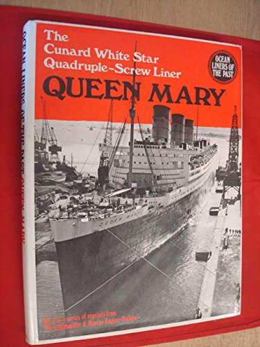 THE CUNARD WHITE STAR QUADRUPLE-SCREW NORTH ATLANTIC LINER QUEEN MARY: The Shipbuilder & Marine ...