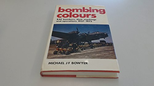 9780850591286: Bombing Colours: Royal Air Force Bombers, Their Markings and Operations, 1937-73