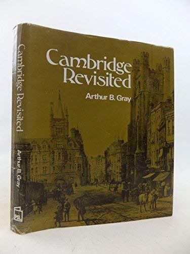 Cambridge Revisited: Gray, Arthur B.