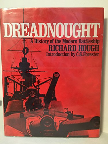 DREADNOUGHT. A History of the Modern Battleship.