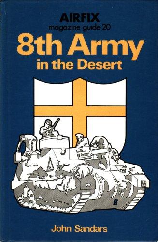 8th Army in the Desert: Airfix Magazine Guide 20.: SANDARS, John.